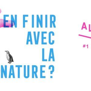 En finir avec la nature, festival à Marseille